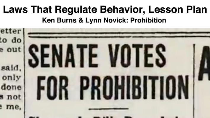 Laws That Regulate Behavior, Lesson Plan | Ken Burns & Lynn Novick: Prohibition