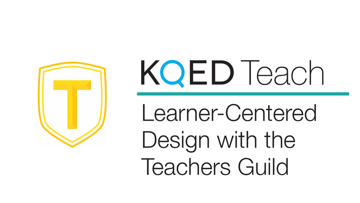 """Teachers Guild """"T"""" logo and KQED Teach logo with Learner-Centered Design with the Teachers Guild"""