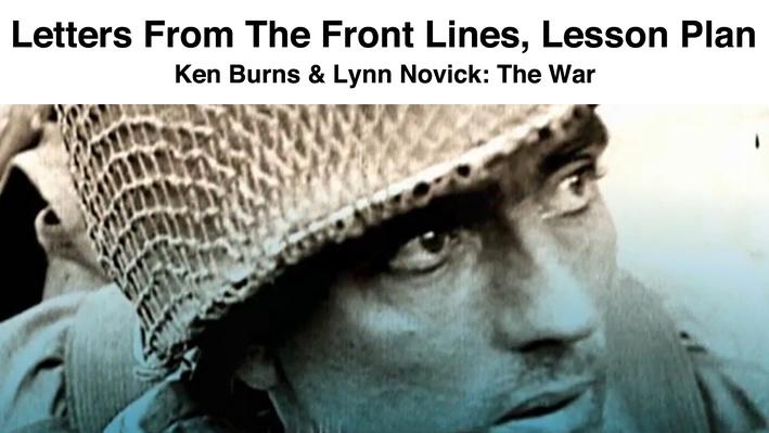 Letters from the Front Lines: Lesson Plan | Ken Burns & Lynn Novick: The War