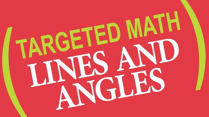 Targeted Math | Lines and Angles