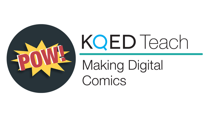 Making Digital Comics | KQED Teach