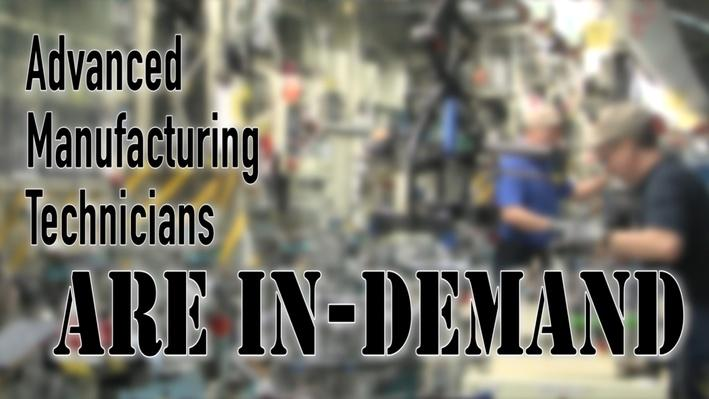Advanced Manufacturing Technicians are In-Demand