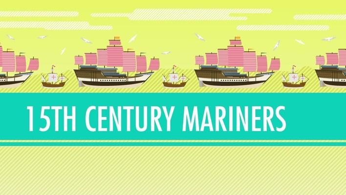 Columbus, de Gama, and Zheng He! 15th Century Mariners | Crash Course World History