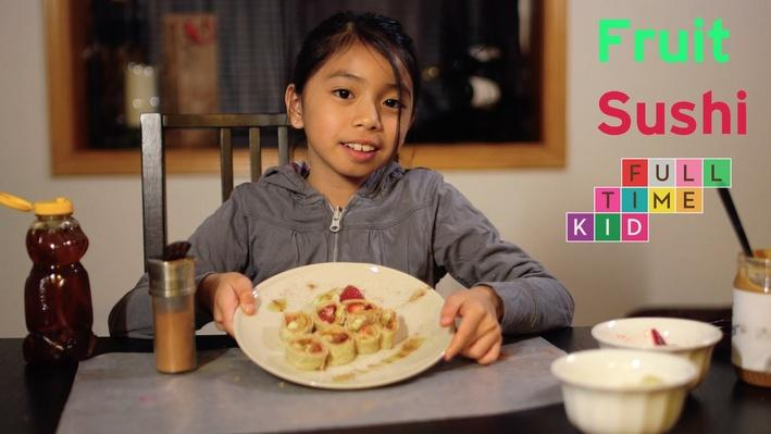Fruit Sushi | Full-Time Kid