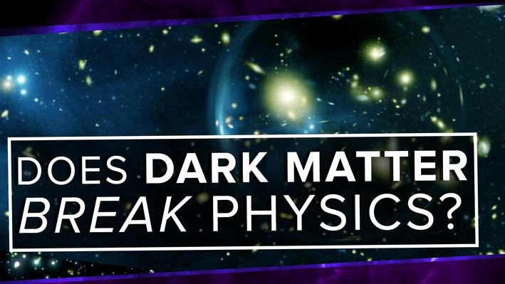 Does Dark Matter BREAK Physics? | PBS Space Time