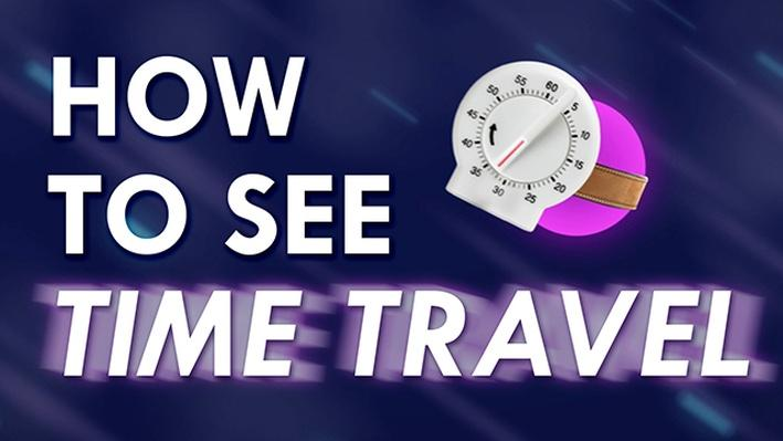 How to See Time Travel!!! | It's Okay to Be Smart