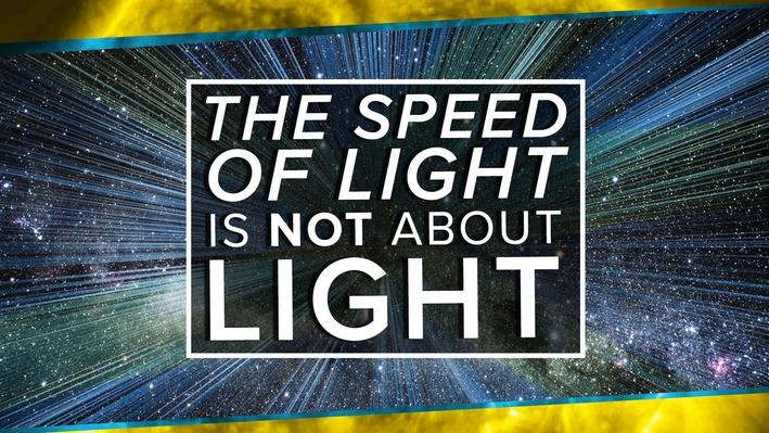 The Speed of Light is NOT about Light | PBS Space Time