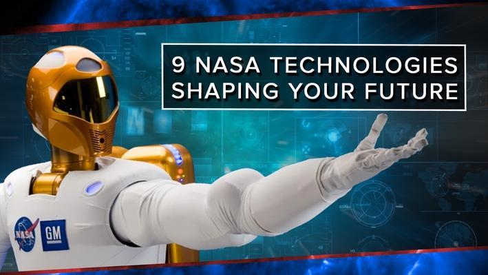 9 NASA Technologies Shaping YOUR Future