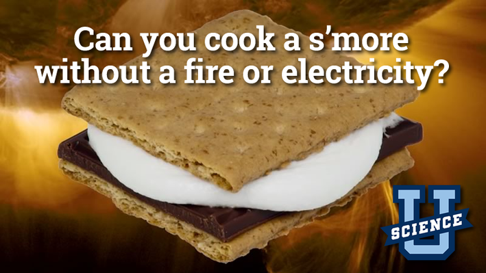 Can You Cook a S'more Without a Fire or Electricity? | Science-U