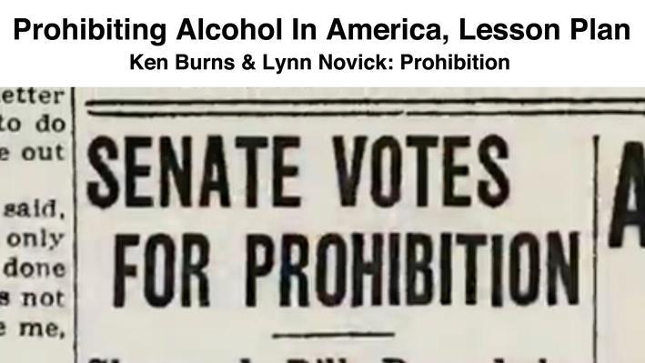 Prohibiting Alcohol in America, Lesson Plan | Ken Burns & Lynn Novick: Prohibition