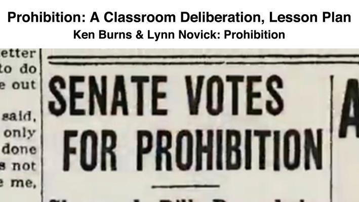 Prohibition: A Classroom Deliberation, Lesson Plan | Ken Burns & Lynn Novick: Prohibition