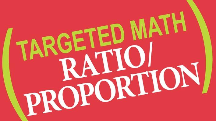 Targeted Math | Ratio/Proportion