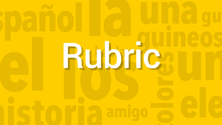 Customs / Regional Language | Rubric | Supplemental Spanish Grades 3-5