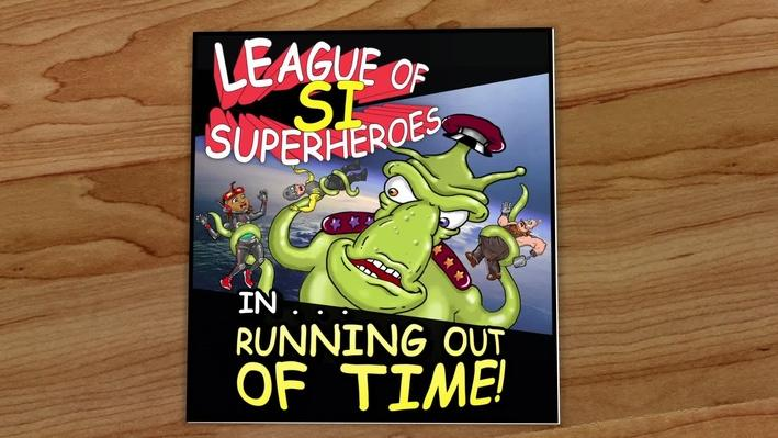 Running Out of Time!  | SI Superheroes