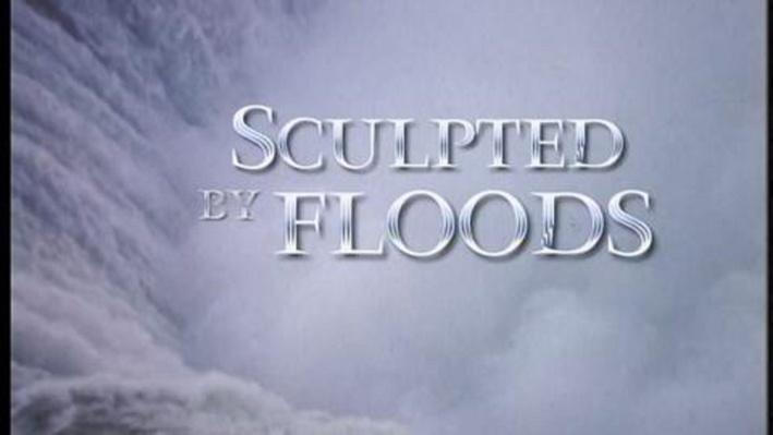 Sculpted by Floods - Introduction