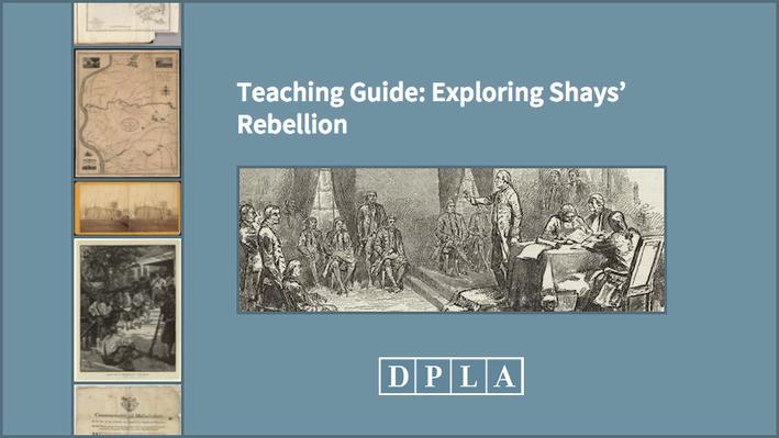 Teaching Guide: Exploring Shays' Rebellion