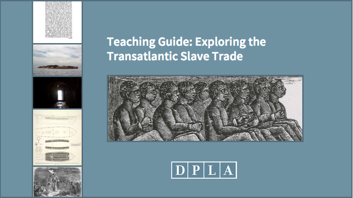 Teaching Guide: Exploring the Transatlantic Slave Trade