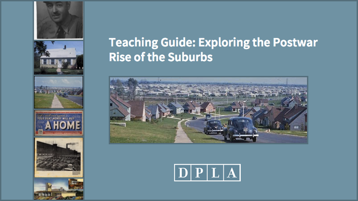 Teaching Guide: Exploring the Postwar Rise of the Suburbs