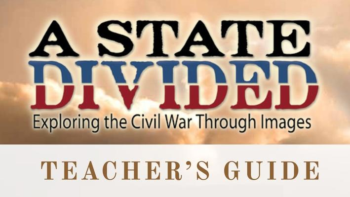 "text reads ""A State Divided: Exploring the Civil War Through Images Teacher's Guide."" Tex is black, red, and blue over brownish orange clouds"