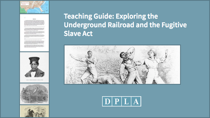 Teaching Guide: Exploring the Underground Railroad and the Fugitive Slave Act