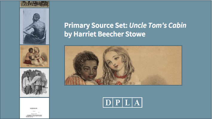 Primary Source Set:  Uncle Tom's Cabin by Harriet Beecher Stowe