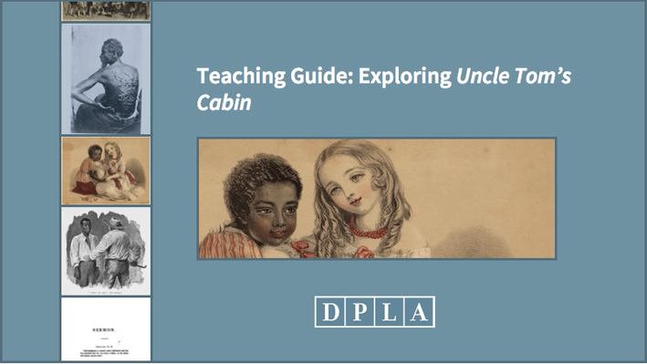 Teaching Guide: Exploring Uncle Tom's Cabin