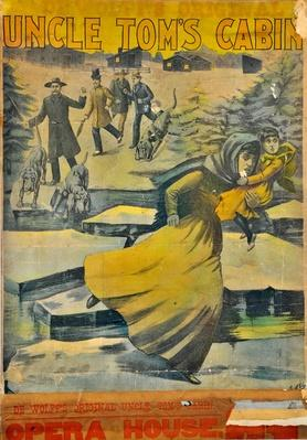 """poster advertising a play based on the book """"Uncle Tom's Cabin"""" depicting a woman with a child running away from men with dogs over icy water"""