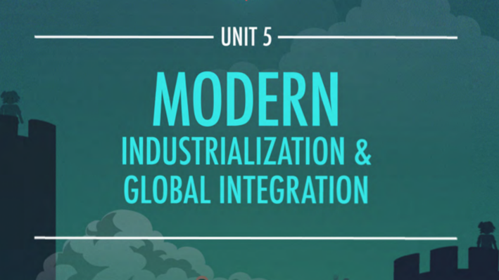 Modern: Industrialization & Global Integration - 1750 CE to 1900 CE | Crash Course World History