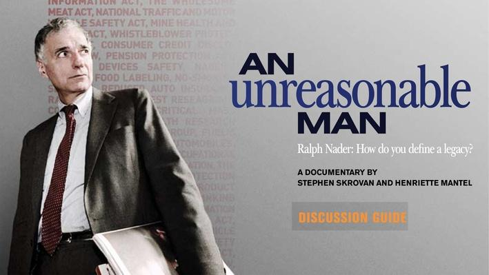 An Unreasonable Man | Film Discussion Guide