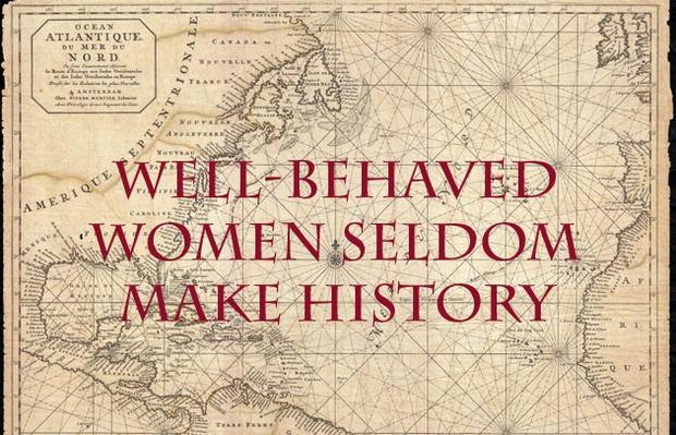 """Well-Behaved Women Seldom Make History""– Lesson Plan"