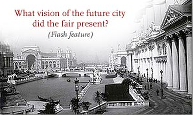 The World's Columbian Exposition of 1893: Vision of the Future | A Biography of America
