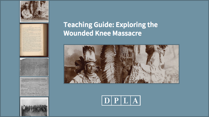 Teaching Guide: Exploring the Wounded Knee Massacre