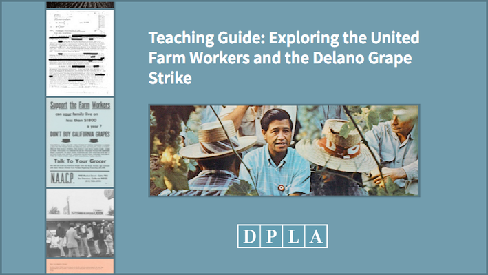 Teaching Guide: Exploring the United Farm Workers and the Delano Grape Strike