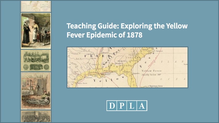 Teaching Guide: Exploring the Yellow Fever Epidemic of 1878