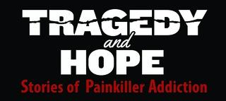 Tragedy & Hope: Stories of Painkiller Addiction