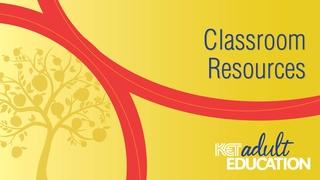 KET Adult Education Classroom Resources