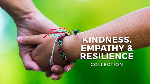 Kindness, Empathy, & Resilience