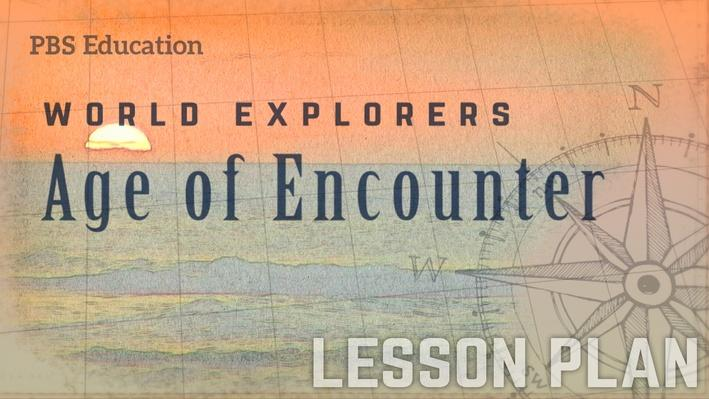 Age of Encounter | Explorers and Navigators