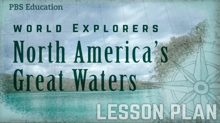 North America's Great Waters | Explorers and Traders