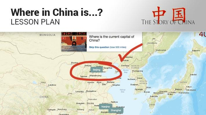 Where in China is...?: Lesson Plan | The Story of China