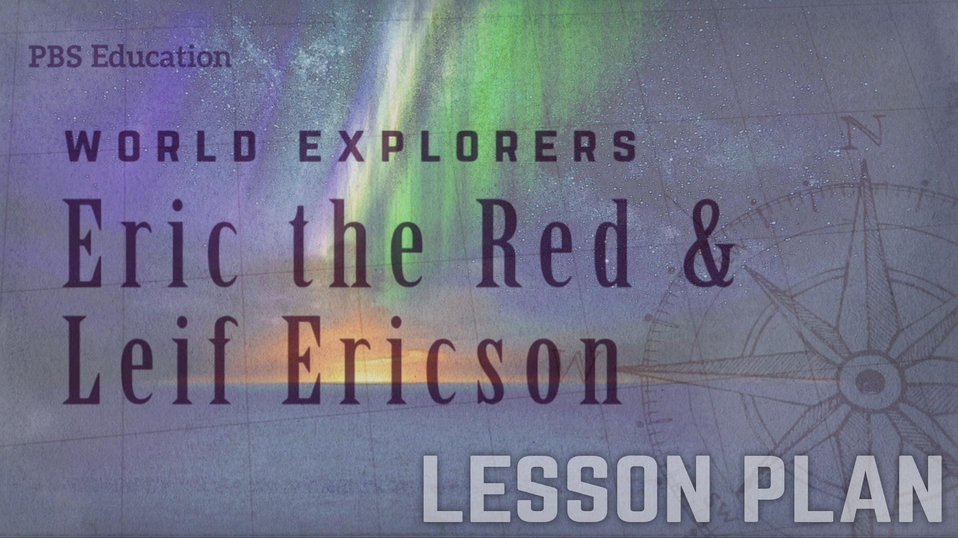 Eric the Red and Leif Ericson | Explorers and Settlers | PBS