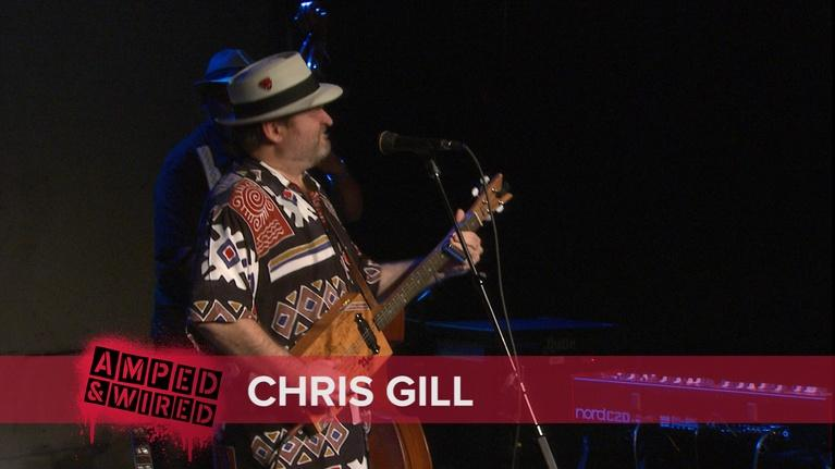 Amped & Wired: Chris Gill
