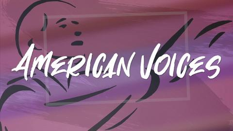 American Voices -- American Voices