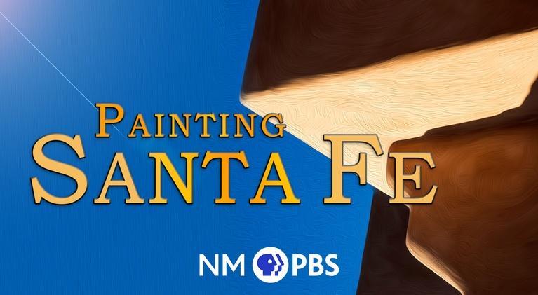 Painting Santa Fe: Painting Santa Fe