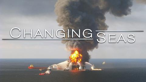 Changing Seas -- A Decade After Deepwater | Trailer