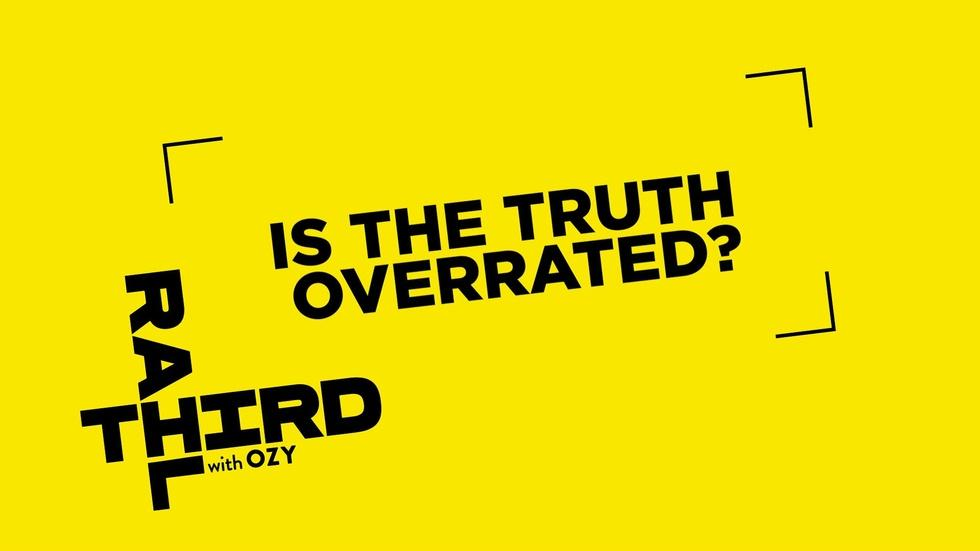 We Asked, You Answered: Is Truth Overrated? image
