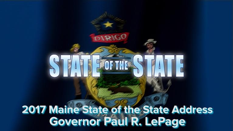 The Maine Governor's State of the State Address: 2017 Maine State of the State Address
