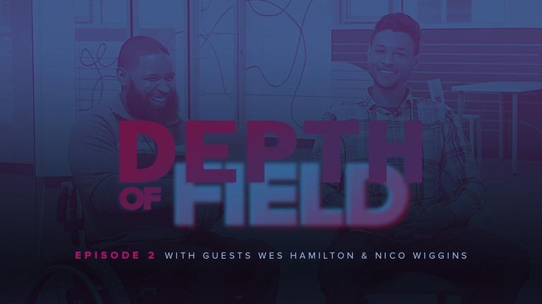 Depth of Field: Wes Hamilton & Nico Wiggins