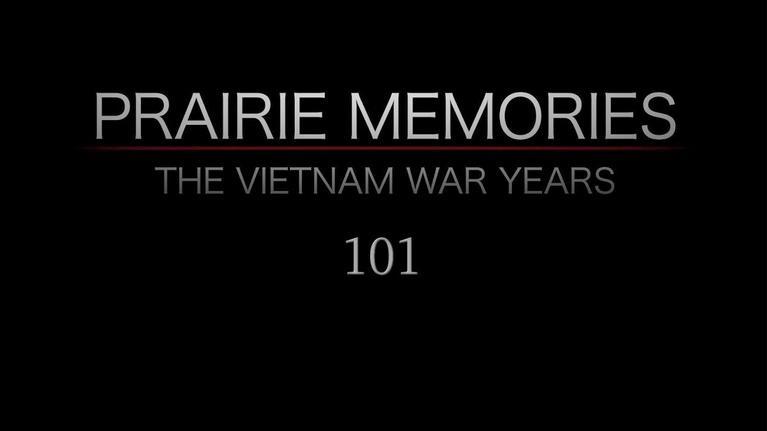 Prairie Memories: The Vietnam War Years: Prairie Memories: The Vietnam War Years Part 1