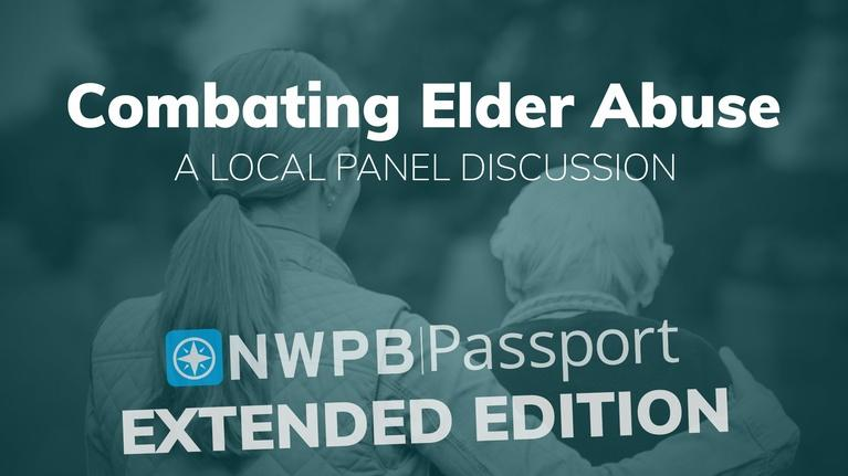 NWPB Presents: Combating Elder Abuse (Extended Member Exclusive)